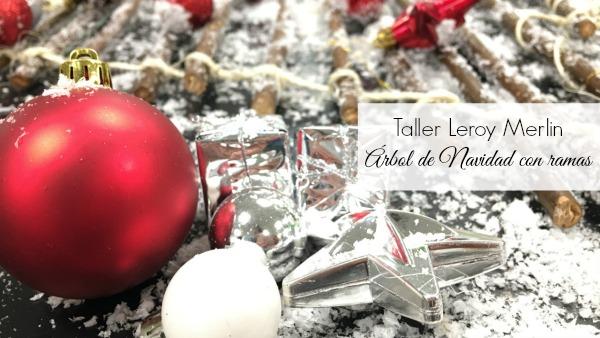 Taller leroy merlin rbol de navidad con ramas y tutorial - Arbol navidad leroy ...